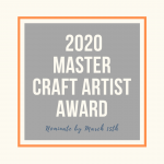 CALL FOR NOMINATIONS: 2020 MASTER CRAFT ARTIST AWARD