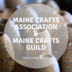 Maine Crafts Association & Maine Crafts Guild Become One Maine Craft Organization