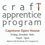 Craft Apprentice Program Capstone Exhibition Open House: Friday, October 16th