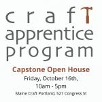 Craft Apprentice Program Capstone Exhibition Open House: Friday, October 16th