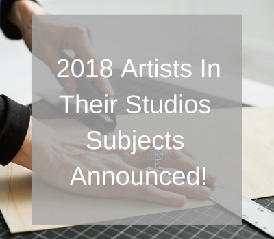2018 Artist In Their Studios Subjects Announced