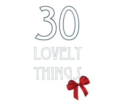 30 Lovely things: check out the 2017 picks!