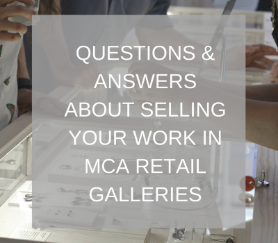 FAQs: Selling Your Work in MCA Retail Galleries