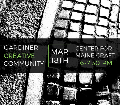 Gardiner creative community meet-up @ Center for Maine Craft