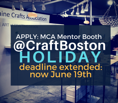 DEADLINE EXTENDED: MCA Mentor Booth @ CraftBoston Application due 6/19