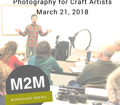 March 21, 2018 Photography Workshop for Craft Artists