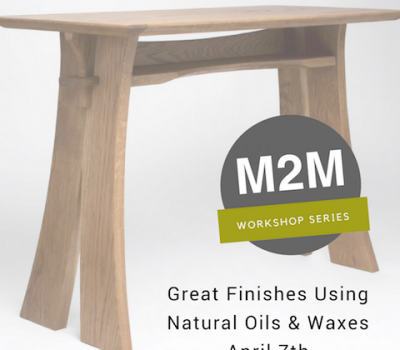 April 7, 2018 Great Finishes using Natural Oils and Waxes…and less!