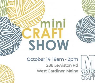 Maine Craft Weekend Mini Craft Show