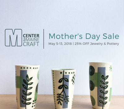 Center for Maine Craft Annual Mother's Day Sale: 25% OFF Jewelry & Pottery   May 5-13, 2018