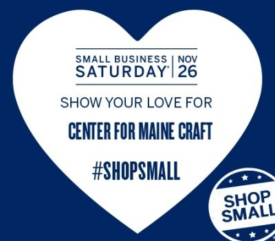 Small Business Saturday @ Center for Maine Craft | November 26, 2016