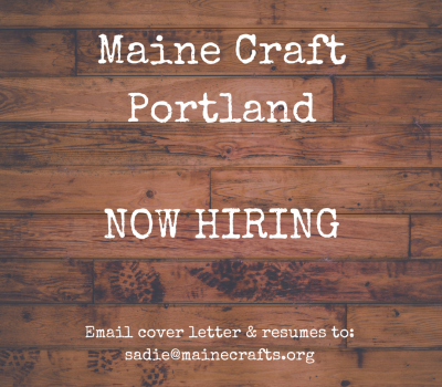 We're Hiring! Maine Craft Portland – Manager